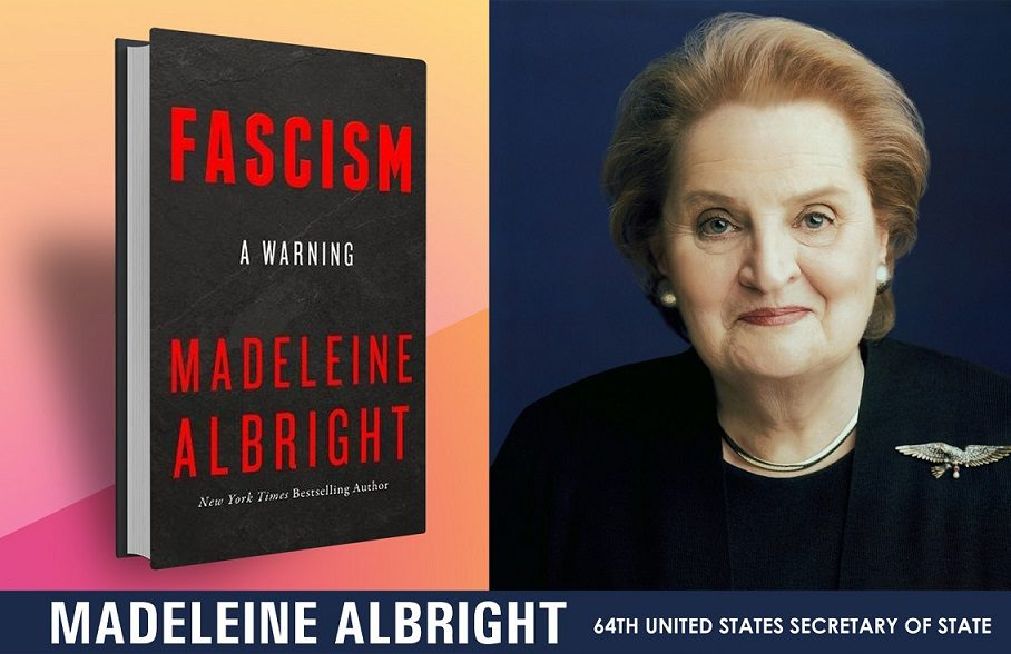 """FASCISM – A WARNING"" BY MADELEINE ALBRIGHT"