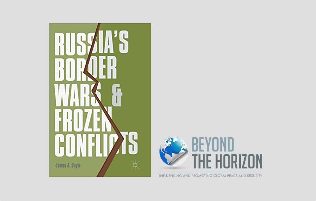 Russias Border Wars and Frozen Conflicts